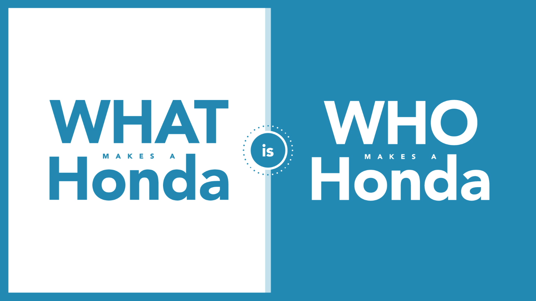 Who Makes Honda >> What Makes A Honda Is Who Makes A Honda Annie S Story